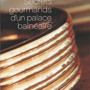 Secrets Gourmands d'un Palace Balnéaire